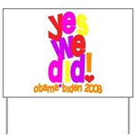 Yes We Did Obama 2008 Yard Sign