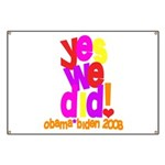 Yes We Did Obama 2008 Banner