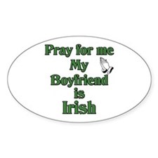 Pray for me My Boyfriend is I Oval Decal