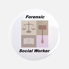 """Forensic Social Worker 3.5"""" Button (100 pack)"""