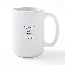 Turn It Over Mug