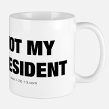 Not My President Discount Mug