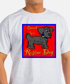 Owned by a RESCUE DOG T-Shirt