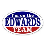 I'm on the Edwards Team (oval bumper sticker)