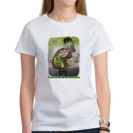 I have the Brains Women's T-Shirt