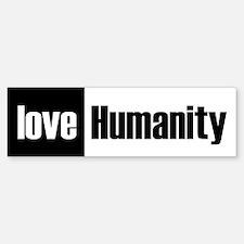 Love Humanity Bumper Bumper Bumper Sticker