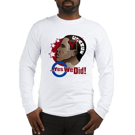 O...Yes We Did! Long Sleeve T-Shirt