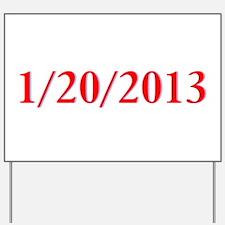 1/20/2013 - Obama's last day Yard Sign
