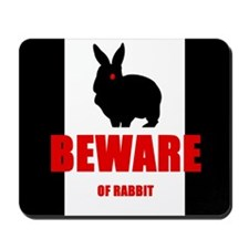 BEWARE OF RABBIT Mousepad