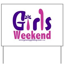 Girls Weekend in the Pink Yard Sign