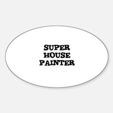SUPER HOUSE PAINTER Oval Decal