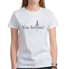 You feel me? Women's White Crew-Neck T-Shirt