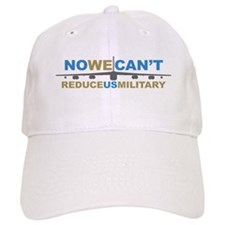 No We Can't Reduce US Militar Baseball Cap