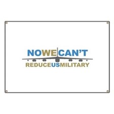 No We Can't Reduce US Militar Banner