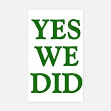 Yes We Did - Rectangle Decal