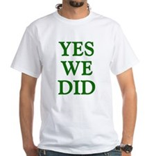 Yes We Did - Shirt
