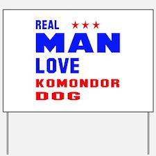 Real Man Love Komondor Dog Yard Sign