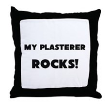 MY Plasterer ROCKS! Throw Pillow