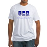 Eat Sleep Swim is there anyth Fitted T-Shirt