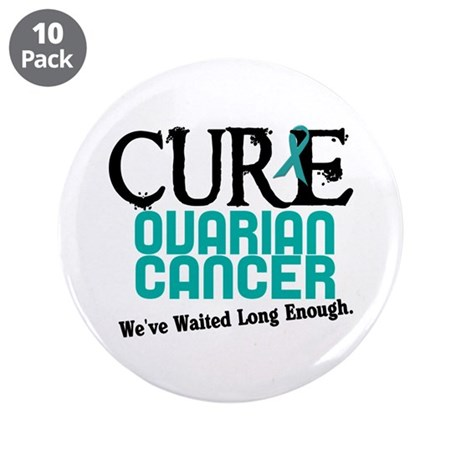 """CURE Ovarian Cancer 3 3.5"""" Button (10 pack)"""