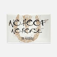 No hoof, No horse Rectangle Magnet