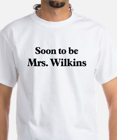 Soon to be Mrs. Wilkins Shirt