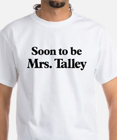 Soon to be Mrs. Talley Shirt