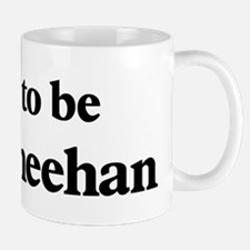 Soon to be Mrs. Sheehan Mug