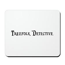 Treefolk Detective Mousepad