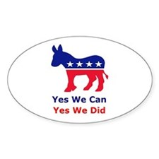 Yes we can Yes we did Oval Decal