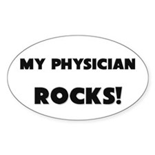 MY Physician ROCKS! Oval Decal