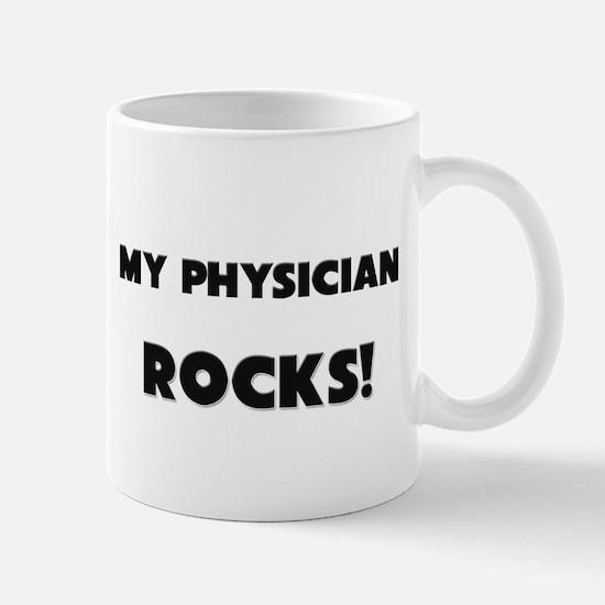 MY Physician ROCKS! Mug