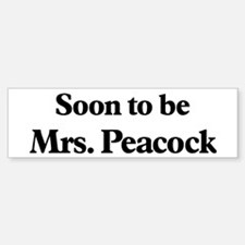 Soon to be Mrs. Peacock Bumper Bumper Bumper Sticker