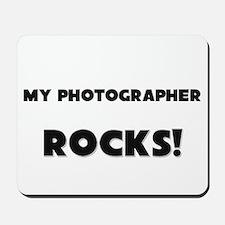 MY Photographer ROCKS! Mousepad