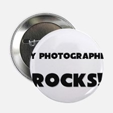 "MY Photographer ROCKS! 2.25"" Button"