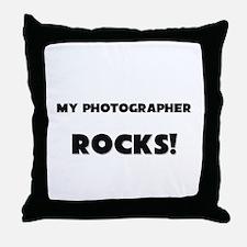 MY Photographer ROCKS! Throw Pillow
