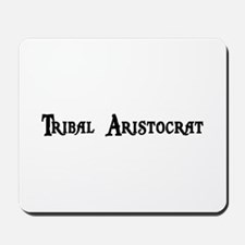Tribal Aristocrat Mousepad