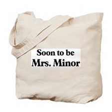 Soon to be Mrs. Minor Tote Bag