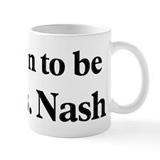 Soon to be Mrs. Nash Mug
