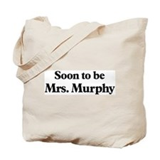 Soon to be Mrs. Murphy Tote Bag