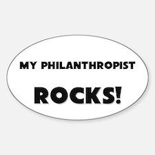 MY Philanthropist ROCKS! Oval Decal
