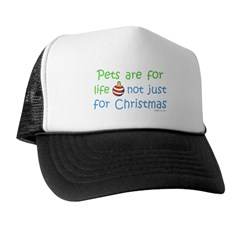 Pets are for Life Trucker Hat