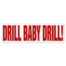 DRILL BABY DRILL! Bumper Sticker