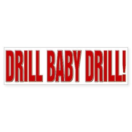 DRILL BABY DRILL! Sticker (Bumper)