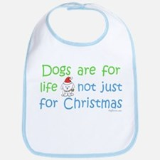 Dogs are for Life Bib
