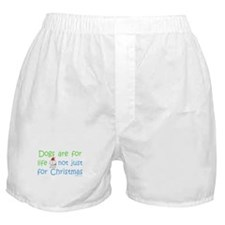 Dogs are for Life Boxer Shorts