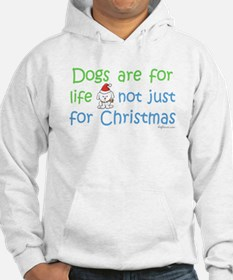 Dogs are for Life Hoodie