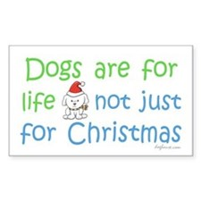 Dogs are for Life Rectangle Decal