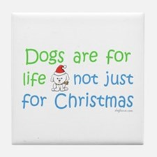 Dogs are for Life Tile Coaster
