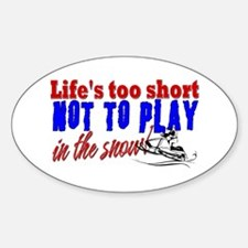 Life's Too Short - Snowmobile Oval Decal